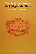 la teoria de la pintura del siglo de oro (2ª ed.) francisco calvo serraller 9788437602837