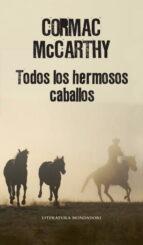 todos los hermosos caballos-cormac mccarthy-9788439721437