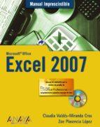 excel 2007: manual imprescindible (incluye cd rom) claudia valdes miranda zoe plasencia lopez 9788441521537