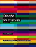 diseño de marcas (4ª ed.) (espacio de diseño)-alina wheeler-9788441534537