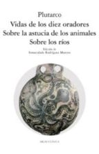 vidas de los diez oradores; sobre la astucia de los animales; sob re los rios-9788446011637