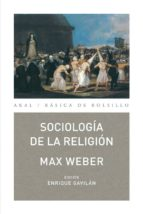 sociologia de la religion-max weber-enrique gavilan dominguez-9788446031437