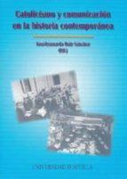 catolicismo y comunicacion en la historia contemporanea jose leonardo (ed.) ruiz sanchez 9788447208937