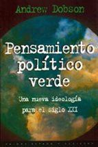 pensamiento politico verde: una nueva ideologia para el siglo xxi-andrew dobson-9788449303937