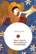 breve historia de la musica en la edad media-olivier cullin-9788449316937