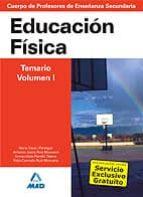 CUERPO DE PROFESORES DE ENSEÑANZA SECUNDARIA: EDUCACION FISICA: T EMARIO: VOLUMEN I