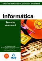 CUERPO DE PROFESORES DE ENSEÑANZA SECUNDARIA: INFORMATICA: TEMARI O: VOLUMEN I