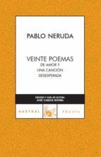 veinte poemas de amor y una cancion desesperada-pablo neruda-9788467021837