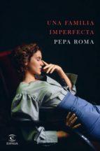 una familia imperfecta pepa roma 9788467049237