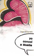 yo conoci a muelle-jorge gomez soto-9788467543537