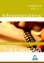 ADMINISTRATIVOS DE LA UNIVERSIDAD DE LA LAGUNA. TEMARIO VOL.I