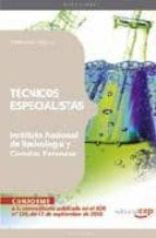 TECNICOS ESPECIALISTAS DEL INSTITUTO NACIONAL DE TOXICOLOGIA Y CI ENCIAS FORENSES: TEMARIO VOL. II