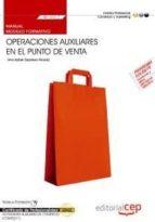 (mf1327_1) manual operaciones auxiliares en el punto de venta certificados de profesionalidad. actividades auxiliares de       comercio (comt0211)-9788468145037