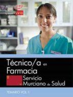 TECNICO/A EN FARMACIA SERVICIO MURCIANO DE SALUD: TEMARIO ESPECIFICO (VOL. I)