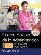 cuerpo auxiliar de la administracion generalitat valenciana: temario  (vol. ii)-9788468178837