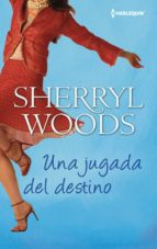 una jugada del destino (ebook)-sherryl woods-9788468734637