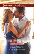 cómo seducir a un millonario (ebook)-robyn grady-9788468778037