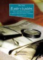 el poder y la palabra. prensa y poder politico en las dictaduras: el regimen de franco ante la prensa y el periodismo elisa chulia rodrigo 9788470309137