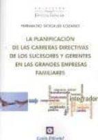 la planificacion de las carreras directivas de los sucesores y ge gerentes en las grandes empresas familiares-fernando nogales lozano-9788472096837