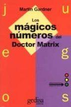 juegos: los magicos numeros del dr. matrix-martin gardner-9788474322637