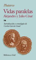 vidas paralelas: alejandro y julio cesar 9788476407837