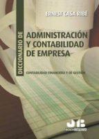 diccionario de administracion y contabilidad de empresa: contabil idad financiera y de gestion-ernest casa ribe-9788476988237
