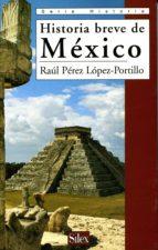 historia breve de mexico raul perez lopez portillo 9788477371137