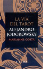 la via del tarot alejandro jodorowsky 9788478448937