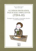 alumnos distraidos, inquietos e impulsivos (tda-h)-juan cruz ripoll salceda-9788478697137