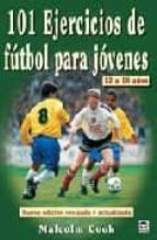 101 ejercicios de futbol para jovenes de 12 a 16 años-malcolm cook-malcolm cook-9788479025137