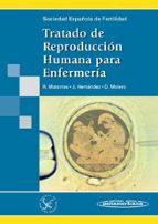 tratado de reproduccion humana para enfermeria-roberto matorras weinig-juana hernandez hernandez-dolores molero bayarri-9788479032937
