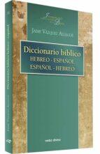 diccionario biblico hebreo-español español-hebreo-jaime vazquez allegue-9788481695137