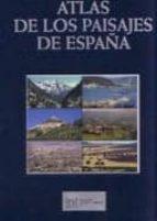 atlas de los paisajes de españa (incluye cd-rom + mapa de asociac iones de tipo de paisaje)-rafael mata olmo-concepcion sanza herraiz-9788483202937