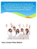 COMPETENCIAS DEL TÉCNICO DE LA FUNCIÓN ADMINISTRATIVA EN LA SELECCIÓN Y PROVISIÓN DE PERSONAL HOSPIT