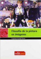 filosofia de la pintura en imagenes cayetano aranda torres 9788483719237
