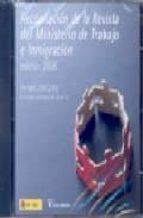 recopilacion de la revista del ministerio de trabajo e inmigracio n (cd-rom, 2008)-9788484173137