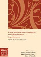 el arte nuevo de hacer comedias en su contexto europeo felipe b. pedraza jimenez 9788484277637