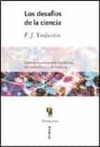 los desafios de la ciencia: diez ensayos sobre ciencia, los cient ificos y la historia francisco yndurain 9788484324737