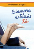 siempre estarás tú (alice y lucas, una historia de amor 1) (ebook) francesco gungui 9788484418337