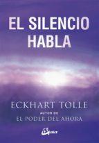 el silencio habla eckhart tolle 9788484452737