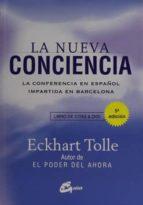 la nueva conciencia: la conferencia en español impartida en barcelona (incluye dvd)-eckhart tolle-9788484455837