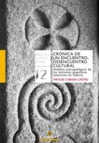 cronica de un encuentro desencuentro cultural: analisis antropologico de las misiones populares jesuitas en galicia manuel cabada castro 9788484685937