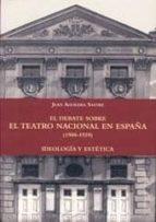 el debate sobre teatro nacional en españa (1900 1939) 9788487583537