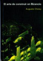 el arte de construir en bizancio auguste choisy 9788489977037