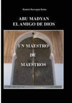 abu madyan, el amigo de dios: un maestro de maestros (ebook)-ramon barragan reina-9788490093337