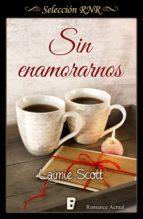 sin enamorarnos (bolonia 1) (ebook) laimie scott 9788490694237