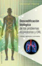 descodificacion biologica de los problemas respiratorios y orl-christian fleche-9788491112037