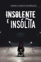 El libro de (I.b.d.) insolente e insólita autor MONICA GARCIA RODRIGUEZ DOC!