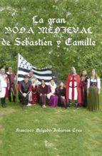 la gran boda medieval de sébastien y camille (ebook)-francisco delgado-iribarren cruz-9788491601937