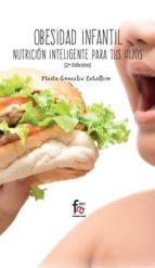 obesidad infantil: nutrición inteligente para tus hijos  (2º ed.) marta gonzalez caballero 9788491764137
